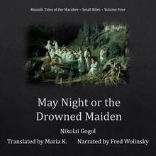 May Night or the Drowned Maiden (Moonlit Tales of the Macabre - Small Bites Book 4)