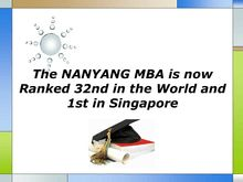 The NANYANG MBA is now Ranked 32nd in the World and 1st in Singapore