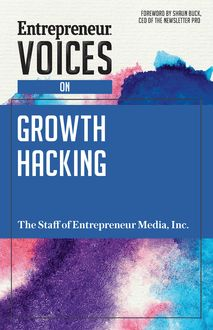 Entrepreneur Voices on Growth Hacking
