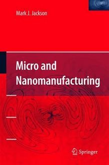 Micro and Nanomanufacturing