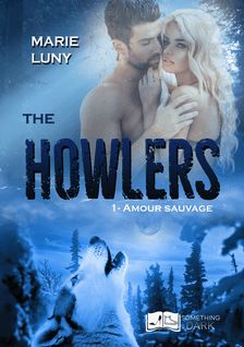 The Howlers, tome 1 : Amour Sauvage - Marie Luny