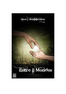 Entre II Mondes - Livre 1 : Réminiscences de D.Lygg - fiche descriptive