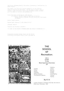 The School of Recreation (1696 edition) - Or a Guide to the Most Ingenious Exercises of Hunting, - Riding, Racing, Fireworks, Military Discipline, The Science - of Defence