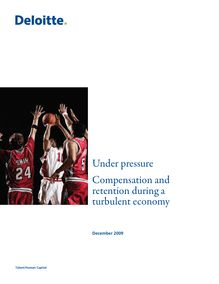 Under pressure: Compensation and retention during a turbulent economy