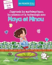 J'apprends les maths, les sciences et la technologie avec Maya et Minou -  GS