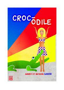 Croc-Odile de Audrey AJASSE, Natacha AJASSE - fiche descriptive