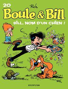 Boule et Bill - Tome 20 - Bill, nom d'un chien !
