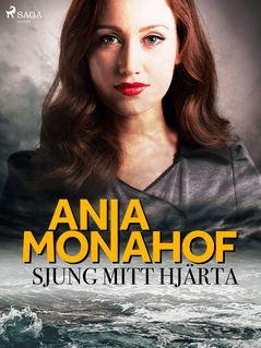 Sjung mitt hjärta - Ania Monahof