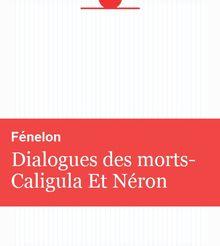 Dialogues des morts-Caligula Et Néron