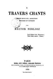 Partition Complete book, À travers chants: Études musicales, adorations, boutades et critiques