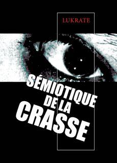 SÉMIOTIQUE DE LA CRASSE - Lukrate