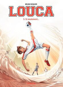 Louca - Tome 3 : Si seulement
