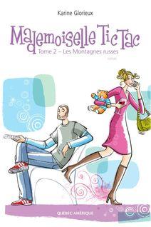 Mademoiselle Tic Tac - Tome 2 - Karine Glorieux