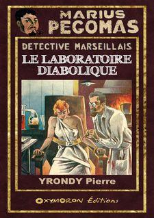 Le laboratoire diabolique - Pierre Yrondy