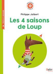 Lire Les 4 saisons de Loup de Philippe Jalbert