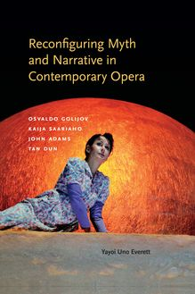 Reconfiguring Myth and Narrative in Contemporary Opera