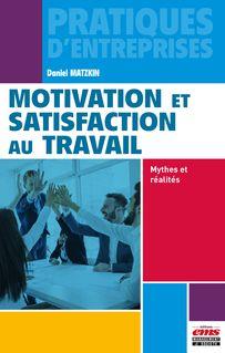 Motivation et satisfaction au travail - Daniel Matzkin