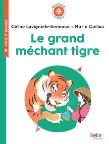 Le grand méchant tigre de Marie Caillou, Céline Lavignette-Ammoun - fiche descriptive