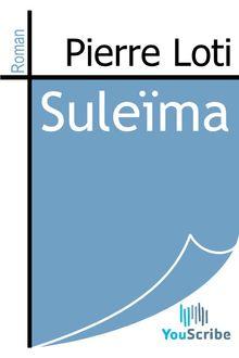 Suleïma de Pierre Loti - fiche descriptive