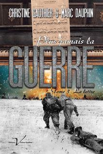 Plus jamais la guerre, tome 3 : La lettre - Marc Dauphin, Christine Gauthier