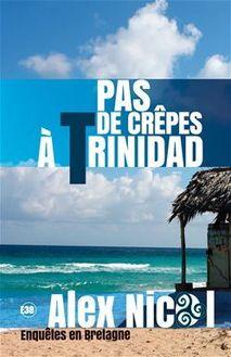 Pas de crêpes à Trinidad de Alex Nicol - fiche descriptive