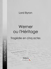 Werner ou l'Héritage de Ligaran, Lord Byron - fiche descriptive