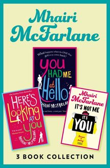 Mhairi McFarlane 3-Book Collection: You Had Me at Hello, Here