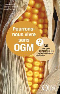 Pourrons-nous vivre sans OGM ? de Yvette Dattee, Georges Pelletier - fiche descriptive