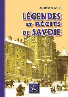 Légendes et Récits de Savoie - Georges Chapier