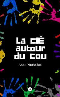 La Clé autour du cou - Anne-Marie Job