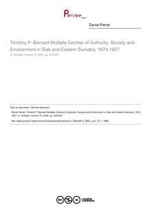 Timothy P. Barnard Multiple Centres of Authority. Society and Environment in Siak and Eastern Sumatra, 1674-1827  ; n°1 ; vol.70, pg 320-322
