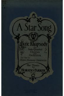 Partition complète, A Star Song, Op.54, A Lyric Rhapsody for Solo Quartet, Chorus and Orchestra