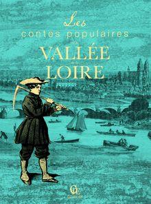 Lire Contes populaires de la Vallée de la Loire de Christophe Matho