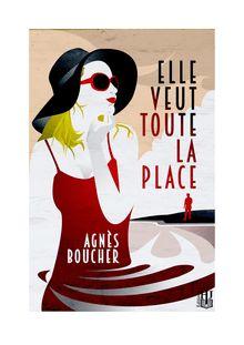 Lire Elle veut toute la place de Agnès BOUCHER