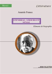 Stendhal, amours et style