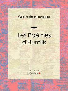 Les Poèmes d'Humilis de Germain Nouveau, Ligaran - fiche descriptive