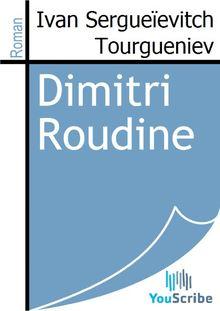 Dimitri Roudine de Ivan Sergueïevitch Tourgueniev - fiche descriptive
