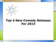 Top 4 New Comedy Releases For 2013