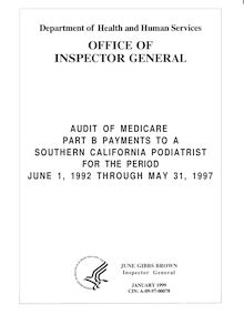 Audit of Medicare Part B Payments to a Southern California Podiatrist for the Period June 1, 1992 through