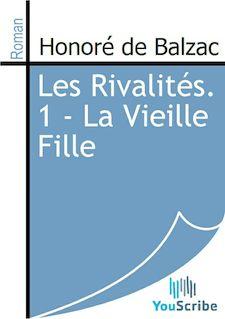 Les Rivalités. 1 - La Vieille Fille - Honoré de Balzac