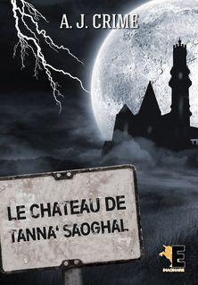 Le château de Tanna'Saoghal - A.J. Crime
