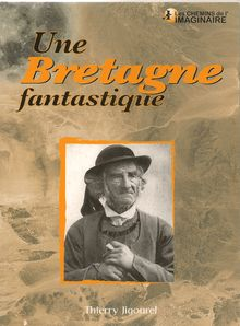 Une Bretagne fantastique de Thierry Jigourel - fiche descriptive