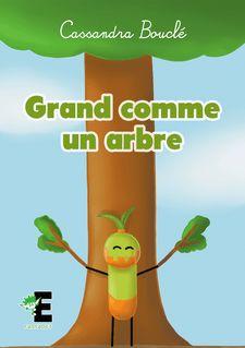 Grand comme un arbre - Cassandra Bouclé