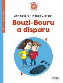 Bouzi-Bouru a disparu de Magali Clavelet, Ann Rocard - fiche descriptive