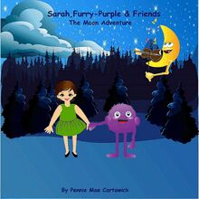 Sarah, Furry-Purple & Friends. The Moon Adventure