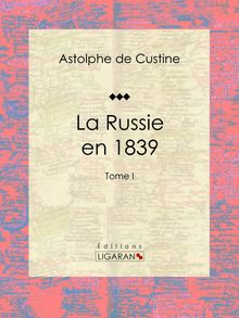 La Russie en 1839 de Astolphe de Custine, Ligaran - fiche descriptive