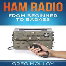 Ham Radio: from Beginner to Badass (Ham Radio, ARRL, ARRL exam, Ham Radio Licence)