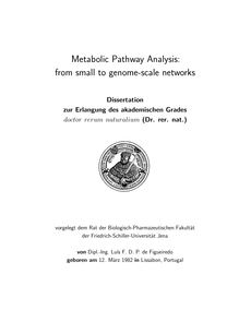 Metabolic Pathway Analysis [Elektronische Ressource] : from small to genome-scale networks / Luis F. D. P. de Figueiredo. Gutachter: Stefan Schuster ; Peter Dittrich ; Marie-France Sagot