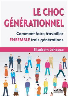 Le choc générationnel - Elisabeth Lahouze