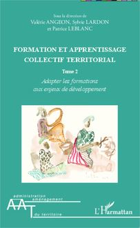 Formation et apprentissage collectif territorial (Tome 2)